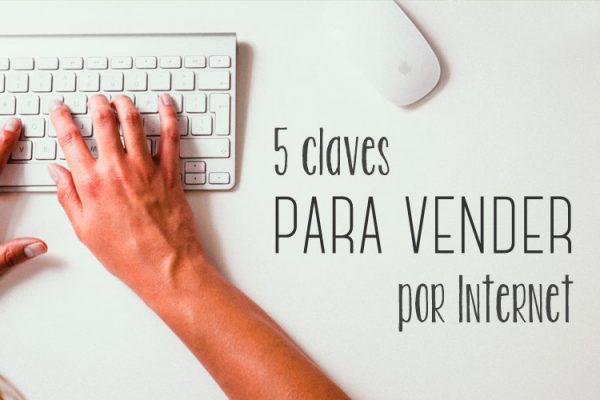 5 claves para vender en Internet