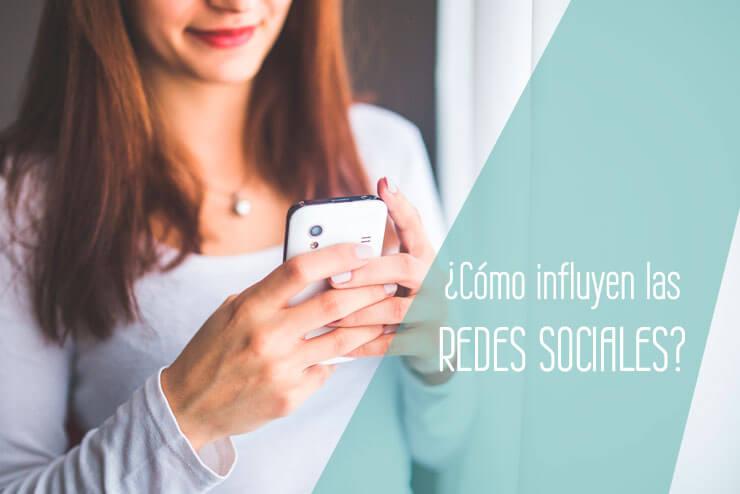 ¿Cómo nos influyen las redes sociales?