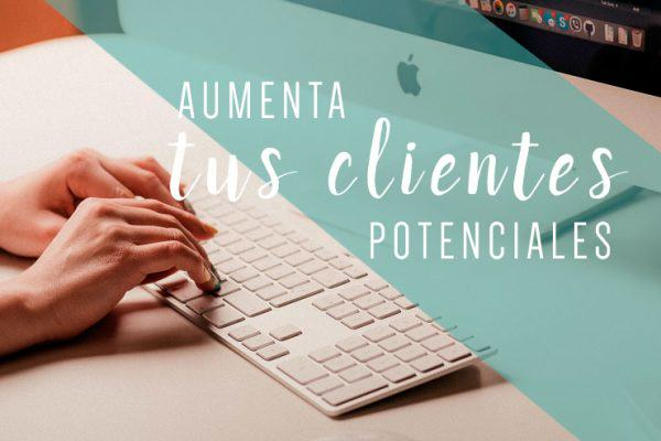 Aumenta tus clientes potenciales